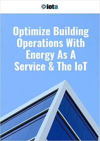 Optimize Building Operations With Energy As A Service & The IoT - Iota Communications