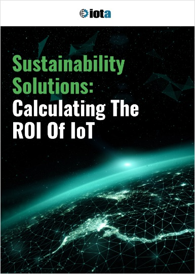 Sustainability Solutions: Calculating The ROI Of IoT - Iota Communications